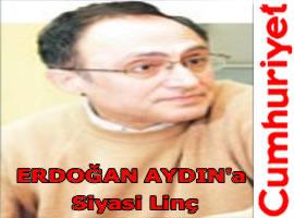 İslamcı Medya Erdoğan Aydın'ı hedef gösteriyor