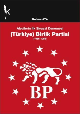 Kelime Ata, Alevilerin İlk Siyasal Denemesi (Türkiye) Birlik Partisi