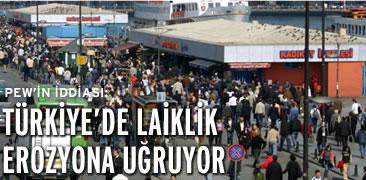 PEW: Türkiyede laiklik erezyona uğruyor