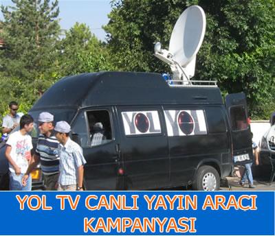 YOL TV 'Canlı Yayın Aracı' Kampanyası
